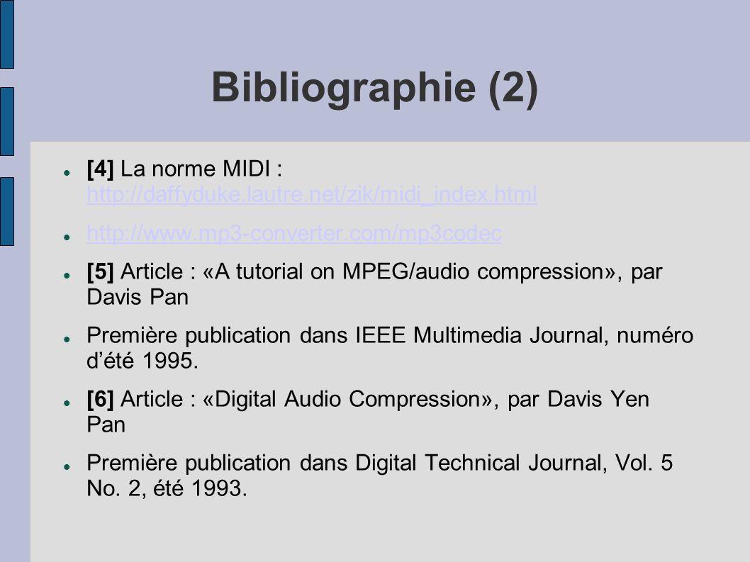 Bibliographie (2) [4] La norme MIDI : http://daffyduke.lautre.net/zik/midi_index.html. http://www.mp3-converter.com/mp3codec.